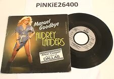 * AUDREY LANDERS *  MANUEL GOODBYE * 45 tour( 7'') DALLAS .  EWING