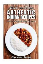 Quick and Easy Authentic Indian Recipes: Delicious Recipes for Busy Beginners (V