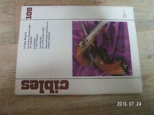 $$u Revue Cibles N°109 ligne Maginot  Sentinal MK1  P 38 K Walther  13/12/1978