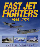 (Good)-Fast Jet Fighters, 1947-1978 (Paperback)-Bowman, Martin-1840371633