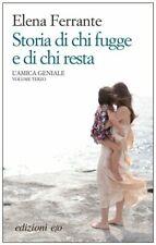 STORIA DI CHI FUGGE E DI CHI RESTA. L'Amica Geniale Vol. 3 - Elena Ferranteo