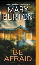 Mary Burton - Be Afraid - Hard Cover