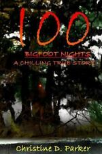 100 Bigfoot Nights: 100 Bigfoot Nights : A Chilling True Story by Christine...