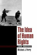 The Idea of Human Rights: Four Inquiries Perry, Michael J. Paperback Book LikeNe