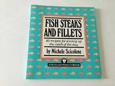 Fish Steaks And Fillets By Michele Scicolone, Paperback, Like New