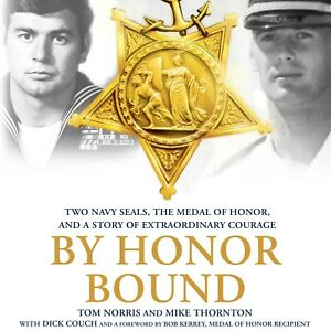 By Honor Bound : Two Navy SEALs, the Medal of Honor, and a Story of Extraordinar