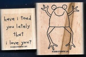 HAVE I TOAD YOU LATELY I LOVE YOU? words creek life STAMPIN' UP! RUBBER STAMP