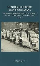 Gender, Rhetoric and Regulation: Women's Work in the Civil Service and the Londo