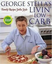George Stella's Livin' Low Carb : Family Recipes Stella Style by George...
