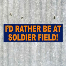 """""""I'D RATHER BE AT SOLDIER FIELD!"""" Chicago Bears football BUMPER STICKER  decal"""