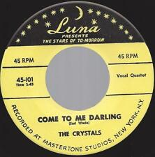 The Crystals Come To Me Darling / Squeeze Me Baby 45 M- Doo-Wop R&B Luna (repro)