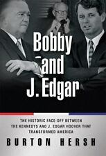 Bobby and J. Edgar: The Historic Face-Off Between the Kennedys and J. Edgar