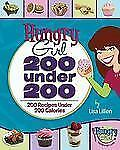Hungry Girl : 200 under 200 - 200 Recipes under 200 Calories by Lisa Lillien...