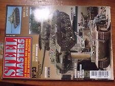 4µ? Revue Steel Masters n°23 T-34 Le LRDG Tiger I Famo F3 Panzerhaubite M109
