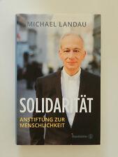 Solidarität Michael Landau Anstiftung zur Menschlichkeit