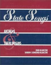 State Songs : Anthems and Their Origins by Sharon Schneider Hladczuk and John...