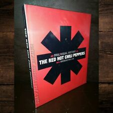 The Red Hot Chili Peppers: An Oral/Visual  History by The RHCP