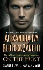 NEW On the Hunt (The Sentinels) by Alexandra Ivy
