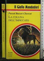 GIALLO MONDADORI. LA COLLINA DELL'IMPICCATO. Pascal Basset-Chercot.