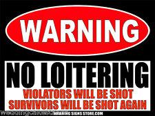 No Loitering Sticker Violators Will Be Shot Warning 4 inch wide 2 decals WS465