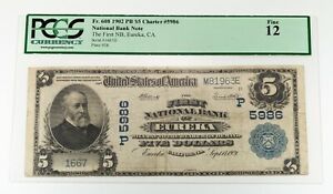 1902 $5 National Currency Note Eureka, CA Charter #5986 PCGS F12 Fr #608