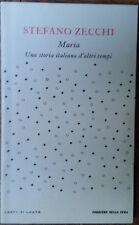 Maria Una storia italiana d'altri tempi-Stefano Zecchi-RCS Quotidiani Spa,2008-R
