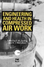 Engineering and Health in Compressed Air Work : Proceedings of the...