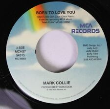 Country Unplayed 45 Mark Collie - Born To Love You / The Heart Of The Matter On