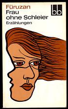 Füruzan; Frau ohne Schleier - Erzählungen, 1978 - bb 412