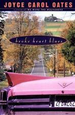 Broke Heart Blues by Joyce Carol Oates (1999, Hardcover)