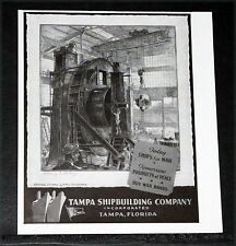 1944 OLD WWII MAGAZINE PRINT AD, TAMPA SHIPBUILDING CO, FLORIDA, SHIPS FOR WAR!