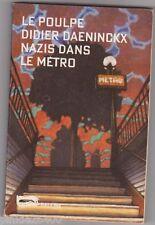 Le Poulpe - Didier Daeninckx - Nazis dans le métro - Baleine. 1996 .