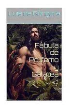 Fábula de Polifemo y Galatea by Luis de Góngora (2016, Paperback)