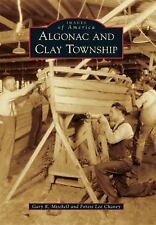 Images of America: Algonac and Clay Township by Gary R. Mitchell and Forest...