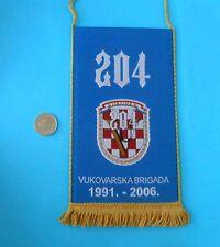 204. VUKOVARSKA BRIGADA 1991-2006. Croatia Army * nice jubilee pennant * VUKOVAR