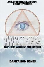 NEW Mind Control Hypnosis - Hypnosis Without Suggestion by Dantalion Jones