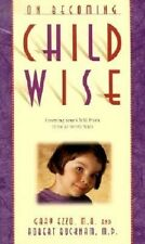 On Becoming Childwise: Parenting Your Child from 3 to 7 Years by Gary Ezzo