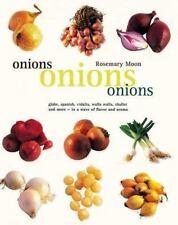 Onions, Onions, Onions: globe, spanish, vidalia, walla walla, shallot and more -