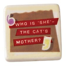 Because I Said So A25122 Who is She The cats Mother Magnet