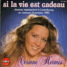 CORINNE HERMES LA VIE EST CADEAU / POUR UN JOUR DE TOI FRENCH 45 SINGLE