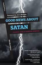 NEW Good News About Satan: A Gospel Look at Spiritual Warfare by Bob Bevington