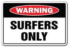 SURFERS ONLY Warning Sign gag novelty gift funny surf board surfing wave rider