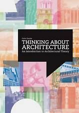 Thinking About Architecture: An Introduction to Architectural Theory-ExLibrary