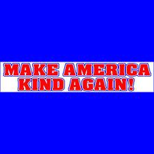 MAKE AMERICA KIND AGAIN  Bumper Sticker  BUY 2 GET 1 FREE