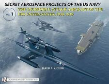 JARED A. ZICHEK - Secret Aerospace Projects of the U.S. Navy: ** Brand New **