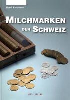 Milchmarken der Schweiz - Eine Dokumentation zur Kulturgeschichte der Schweiz