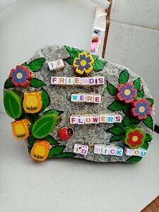 Stone Friends  plaque- if friends were flowers I'd pick you