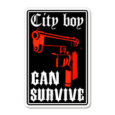 "City Boy Can Survive Gun Pistol car bumper sticker decal 5"" x 4"""