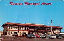 RIVERSIDE CALIFORNIA  RIVERSIDE MUNICIPAL AIRPORT POSTCARD 1960s