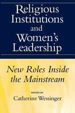 Religious Institutions and Women's Leadership : New Roles Inside the Mainstream